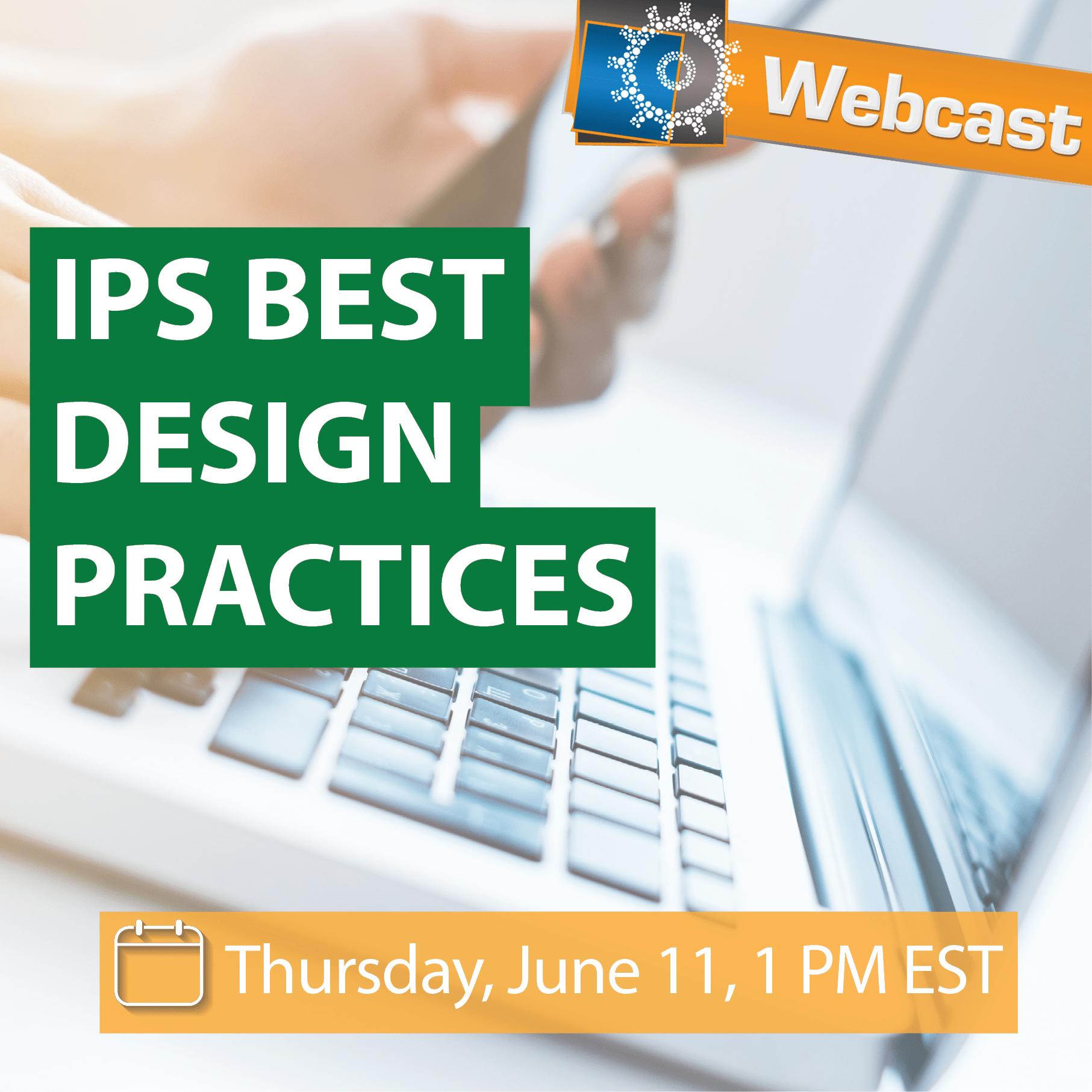 Webcast: IPS Best Design Practices